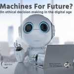 Machines for Future? On ethical decision making in the digital age
