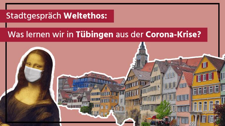 """Ringvorlesung Stadtgespräch Weltethos: """"Was lernen wir in Tübingen aus der Corona-Krise?"""""""